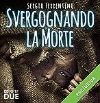 Svergognando la morte | Sergio Ferrentino