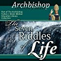 The Seven Riddles of Life: Answered by Fulton Sheen Audiobook by Fulton J Sheen Narrated by Fulton J Sheen