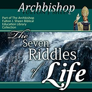 The Seven Riddles of Life: Answered by Fulton Sheen | [Fulton J Sheen]