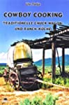 Cowboy Cooking - Traditionelle Chuck...