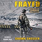 Frayed: Surviving the Zombie Apocalypse, Book 9   Shawn Chesser