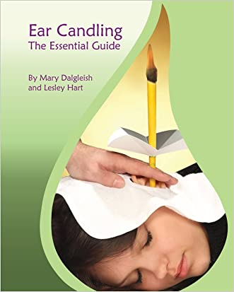 "Ear Candling - The Essential Guide: Ear Candling - The Essential Guide:This text, previously published as ""Ear Candling in Essence"", has been completely revised and updated."
