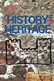 The History of Heritage: The stories behind the people, places and events that have shaped our built heritage