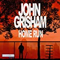 Home Run (       UNABRIDGED) by John Grisham Narrated by Charles Brauer