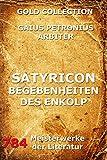 Satyricon - Begebenheiten des Enkolp: Vollst�ndige Ausgabe