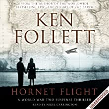 Hornet Flight (       UNABRIDGED) by Ken Follett Narrated by Nigel Carrington