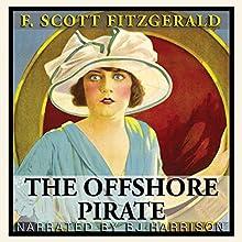 The Offshore Pirate [Classic Tales Edition] | Livre audio Auteur(s) : F. Scott Fitzgerald Narrateur(s) : B. J. Harrison