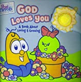 God Loves You: A Book About Loving & Growing (Peas & Carrots Veggietales)