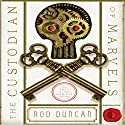 The Custodian of Marvels: Bullet Catcher Series, Book 3 Audiobook by Rod Duncan Narrated by Gemma Whelan