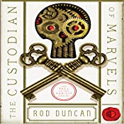 The Custodian of Marvels: Bullet Catcher Series, Book 3 | Rod Duncan