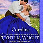 CAROLINE: Rakes & Rebels: The Beauvisage Family, Book 2 | Cynthia Wright