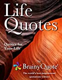 Life Quotes by BrainyQuote: Quotes for Your Life