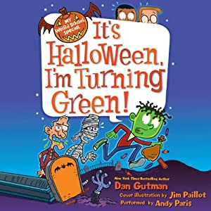 It's Halloween, I'm Turning Green!: My Weird School | [Dan Gutman, Jim Paillot]
