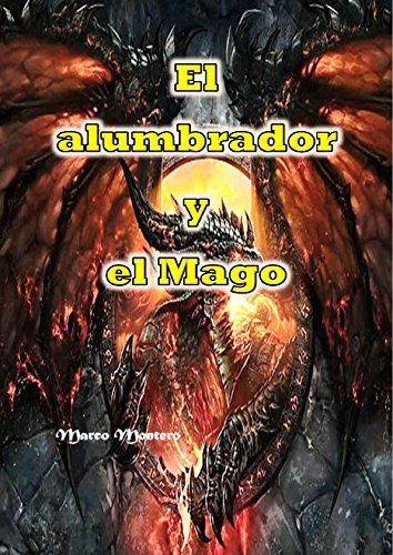 El alumbrador y el Mago: El libro de fantasía, de magia, misterioso, de ciencia ficción y de terror