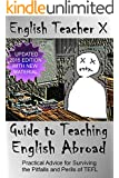 English Teacher X Guide To Teaching English Abroad (2015 Edition) (ETX Classroom Guides That Don't Suck)