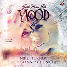Girls from da Hood: The Girls from da Hood, Book 1 Audiobook by Nikki Turner, Roy Glenn,  Chunichi Narrated by  iiKane
