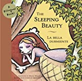 Sleeping Beauty/La bella Dumiente: A Bilingual Book (Bilingual Fairy Tales)