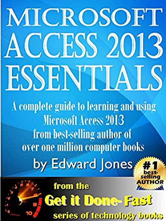 Microsoft Access 2013 Essentials Get It Done Fast Ebook border=