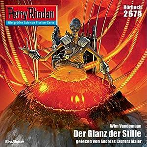 Der Glanz der Stille (Perry Rhodan 2675) Hörbuch