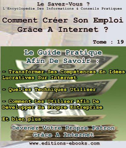Couverture du livre Comment créer son emploi à domicile grâce à internet ?