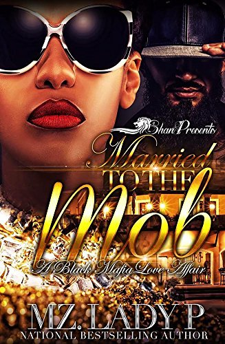 Married to the Mob: A Black Mafia Love Affair cover