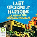 Last Orders at Harrods Audiobook by Michael Holman Narrated by Jerome Pride