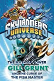 The Mask of Power: Gill Grunt and the Curse of the Fish Master #2 (Skylanders Universe)
