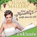 Eine Marcelli weiß, was sie will (Die Marcelli-Schwestern 3) Audiobook by Susann Mallery Narrated by Yara Blümel