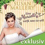 Eine Marcelli weiß, was sie will (Die Marcelli-Schwestern 3) | Susann Mallery