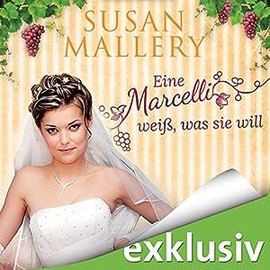 Eine Marcelli weiß, was sie will (Die Marcelli-Schwestern 3) Hörbuch