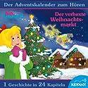 Der verhexte Weihnachtsmarkt: Der Adventskalender zum Hören (Bibi Blocksberg) Hörbuch von Michaela Rudolph Gesprochen von: Alexandra Marisa Wilcke