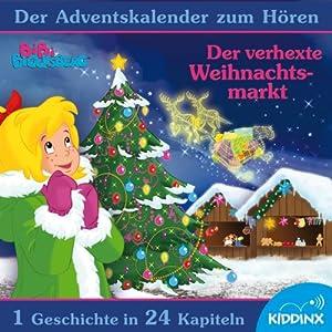 Der verhexte Weihnachtsmarkt: Der Adventskalender zum Hören (Bibi Blocksberg) Hörbuch