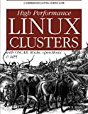img - for High Performance Linux Clusters with OSCAR, Rocks, OpenMosix, and MPI (Nutshell Handbooks) Paperback - November 23, 2004 book / textbook / text book