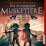 Das Schwert der Macht (Die schwarzen Musketiere 2) | Oliver Pötzsch