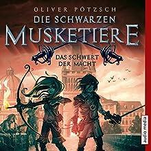 Das Schwert der Macht (Die schwarzen Musketiere 2) Hörbuch von Oliver Pötzsch Gesprochen von: Götz Otto
