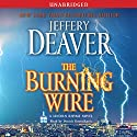 The Burning Wire: A Lincoln Rhyme Novel Audiobook by Jeffery Deaver Narrated by Dennis Boutsikaris