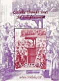 Catholic Thought Since the Enlightenment: A Survey (0852444745) by Nichols, Aidan