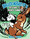 Revenge of the Horned Bunnies (Dragonbreath #6)