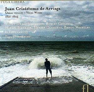 Arriaga Vocal Works 1821-1825 by Fuga Libera