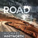 Bethlehem Road: A Guide to Ruth Audiobook by Michael Whitworth Narrated by Rick Hord