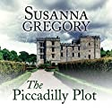 The Piccadilly Plot (       UNABRIDGED) by Susanna Gregory Narrated by Gordon Griffin