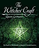 The Witches' Craft: The Roots of Witchcraft & Magical Transformation (073870265X) by Grimassi, Raven