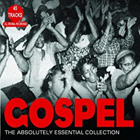 Gospel - The Absolutely Essential Collection