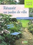 echange, troc Michel Beauvais - Réussir un jardin de ville