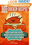 101 Chicken Recipes: A Mouth-Watering...