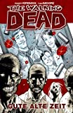The Walking Dead 1: Gute alte Zeit - Robert Kirkman, Tony Moore