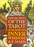 The Secrets of The Tarot: A guide to inner wisdom