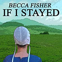 If I Stayed: Amish Romance (       UNABRIDGED) by Becca Fisher Narrated by Diane Lehman