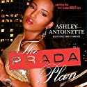 The Prada Plan: The Prada Plan, Book 1 (       UNABRIDGED) by Ashley Antoinette Narrated by Honey Jones