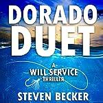 Dorado Duet: A Will Service Adventure Thriller, Book 3 | Steven Becker